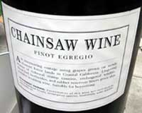 Chainsaw wine label: Pinot Egregio